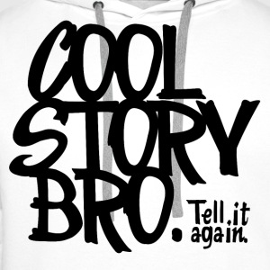 Blanc Cool Story Bro. Tell it again. Tee shirts - Sweat-shirt à capuche Premium pour hommes