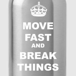 MOVE FAST AND BREAK THINGS T-Shirts - Water Bottle