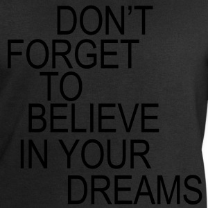 Don't forget to believe in your dreams... Barneskjorter - Sweatshirts for menn fra Stanley & Stella