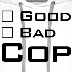 Good Cop -- Bad Cop T-Shirts - Männer Premium Hoodie