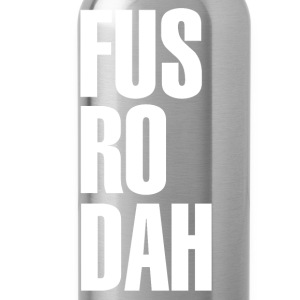 FUS RO DAH T-Shirt Design T-Shirts - Water Bottle