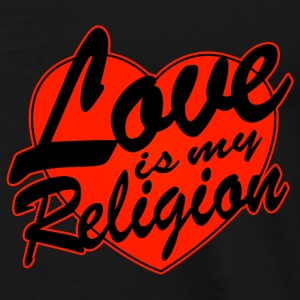 love is my religion Vestes - T-shirt Premium Homme
