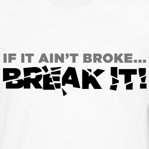 If It Aint Broke 2 (2c) Barn-T-shirts - Långärmad premium-T-shirt herr