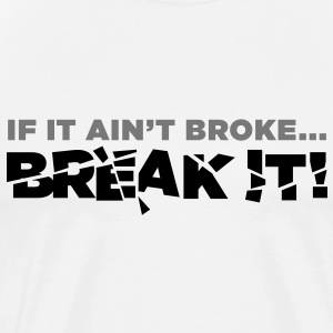 If It Aint Broke 2 (2c) Tabliers - T-shirt Premium Homme