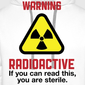 Warning Radioactive 2 (dd)++ Tee shirts - Sweat-shirt à capuche Premium pour hommes