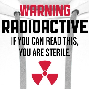 Warning Radioactive 1 (2c)++ Tee shirts - Sweat-shirt à capuche Premium pour hommes