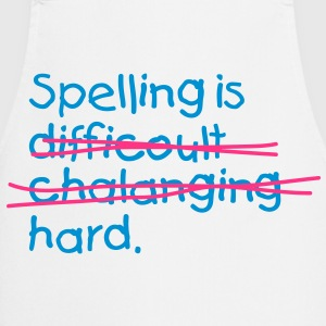Spelling Is Hard 2 (2c)++ T-Shirts - Cooking Apron