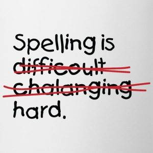 Spelling Is Hard 2 (dd)++ Tee shirts - Tasse