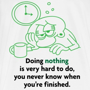 Doing Nothing Is Hard 2 (dd)++ Hoodies & Sweatshirts - Men's Premium T-Shirt