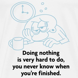 Doing Nothing Is Hard 2 (2c)++ Vesker - Premium T-skjorte for menn