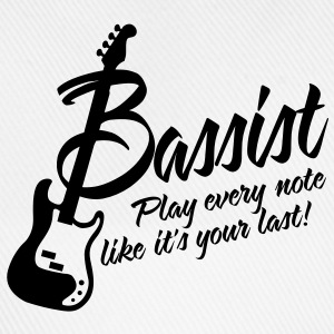 bassist play every note like its your last Langarmshirts - Baseballkappe