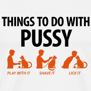 Things To Do With Pussy 1 (2c)++  Aprons - Men's Premium T-Shirt