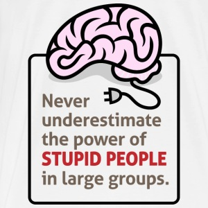 Stupid People 1 (dd)++ Sweaters - Mannen Premium T-shirt