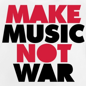 Make Music Not War Kinder shirts - Baby T-shirt