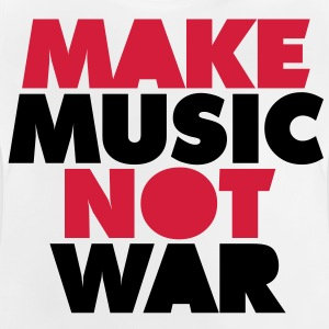 Make Music Not War Kinder T-Shirts - Baby T-Shirt