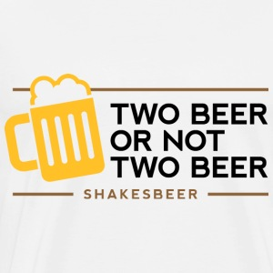Two Beer Shakesbeer 1 (dd)++ Hoodies & Sweatshirts - Men's Premium T-Shirt