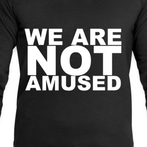 D.F.A. Designs - WE ARE NOT AMUSED - Men's Sweatshirt by Stanley & Stella