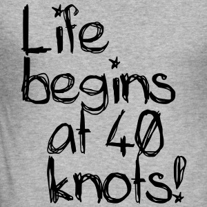 Life begins at 40 knots Gensere - Slim Fit T-skjorte for menn