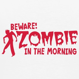 BEWARE ZOMBIE in the morning! Underwear - Men's Premium T-Shirt
