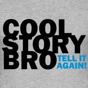 COOL STORY BRO - TELL IT AGAIN! Pullover - Männer Slim Fit T-Shirt