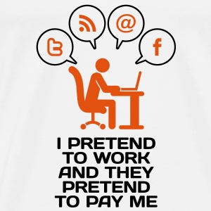 I Pretend To Work 2 (2c)++ Tasker - Herre premium T-shirt