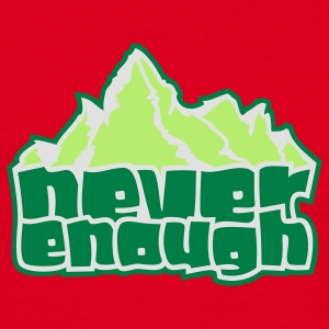 Never Enough - Männer T-Shirt
