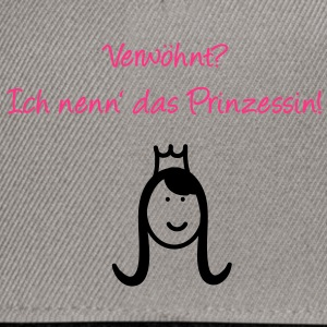 Verwöhnte Prinzessin? T-Shirts - Snapback Cap