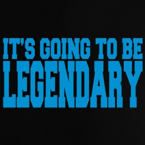 it's going to be legendary II Tasker - Baby T-shirt