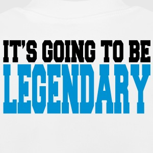 it's going to be legendary II 2c Børne sweatshirts - Baby T-shirt