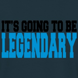 it's going to be legendary II 2c Giacche - Maglietta da uomo