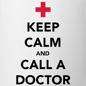 Keep Calm and Call a Doctor T-Shirts - Tasse