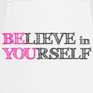 believe in yourself T-Shirts - Cooking Apron