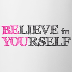 believe in yourself T-Shirts - Mug