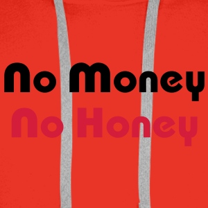 No Money No Honey - Men's Premium Hoodie