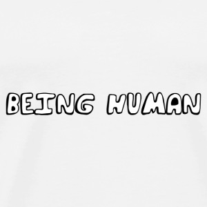 Being human Mug - Männer Premium T-Shirt