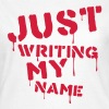 just_writing_my_name T-Shirts - Women's T-Shirt