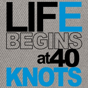 Life begins at 40 knots Sweat-shirts - Casquette snapback