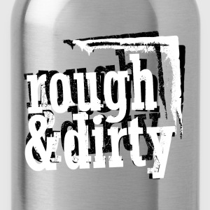 rough & dirty (black & white) T-Shirts - Trinkflasche