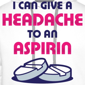 Give Headache To Aspirin 1 (dd)++ T-shirts - Mannen Premium hoodie
