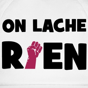 On lâche rien ! T-shirts - Baseballcap