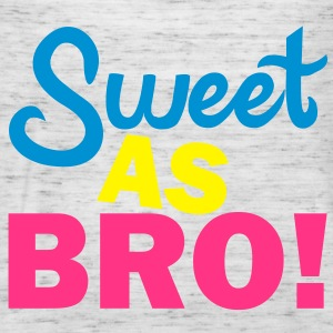 Sweet As Bro! Pullover - Frauen Tank Top von Bella