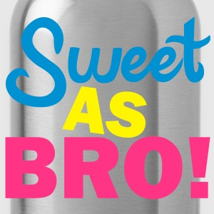 Sweet As Bro! Pullover - Trinkflasche