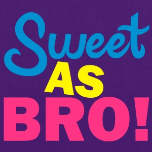 Sweet As Bro! Pullover - Stoffbeutel