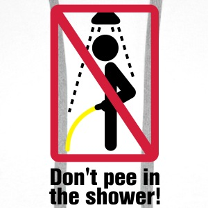 Do not pee in the shower T-Shirts - Männer Premium Hoodie