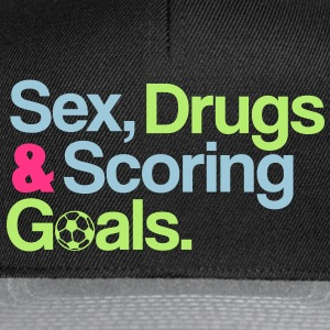 Sex, Drugs & Scoring Goals. - Snapback Cap