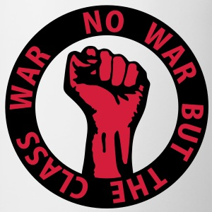 2 colors - no war but the class war - against capitalism working class war revolution T-shirt - Tazza