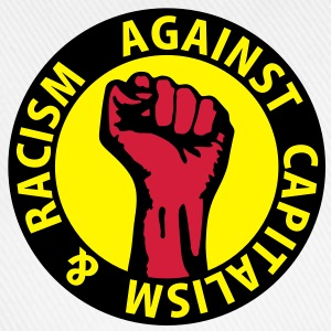 3 colors - against capitalism & racism - against capitalism working class war revolution T-Shirts - Baseball Cap