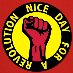 3 colors - nice day for a revolution - against capitalism working class war revolution T-shirts - Förkläde