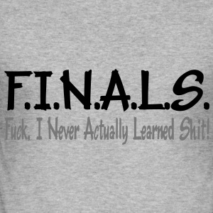 FINALS = Fuck I Never Actually Learned Shit Vektor Pullover - Männer Slim Fit T-Shirt