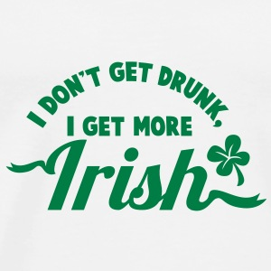 I Don't get DRUNK, I get more IRISH ST PATRICK's DAY design Mugs  - Men's Premium T-Shirt